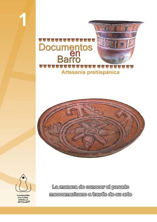 Documentos en barro. Artesanía prehispánica