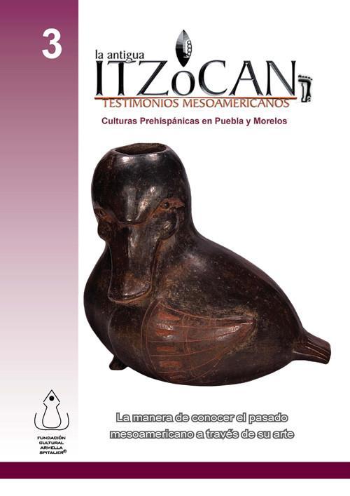 La antigua Itzocan. Testimonio mesoamericanos
