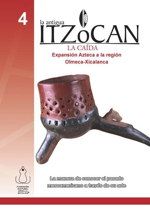 La antigua Itzocan. La caída