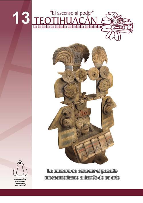 Teotihuacán. El ascenso al poder