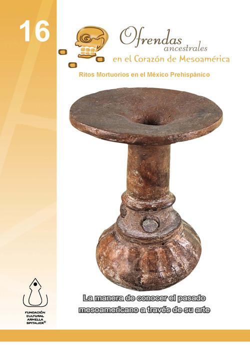 Ofrendas ancestrales en el corazón de Mesoamérica