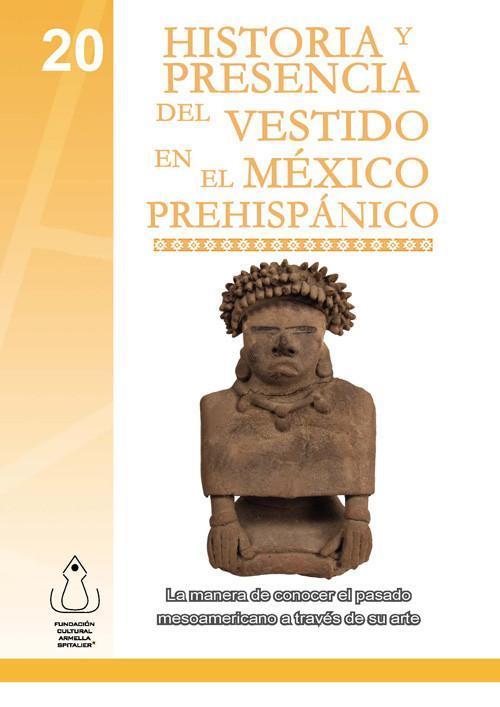 Historia y presencia del vestido en el México prehispánico