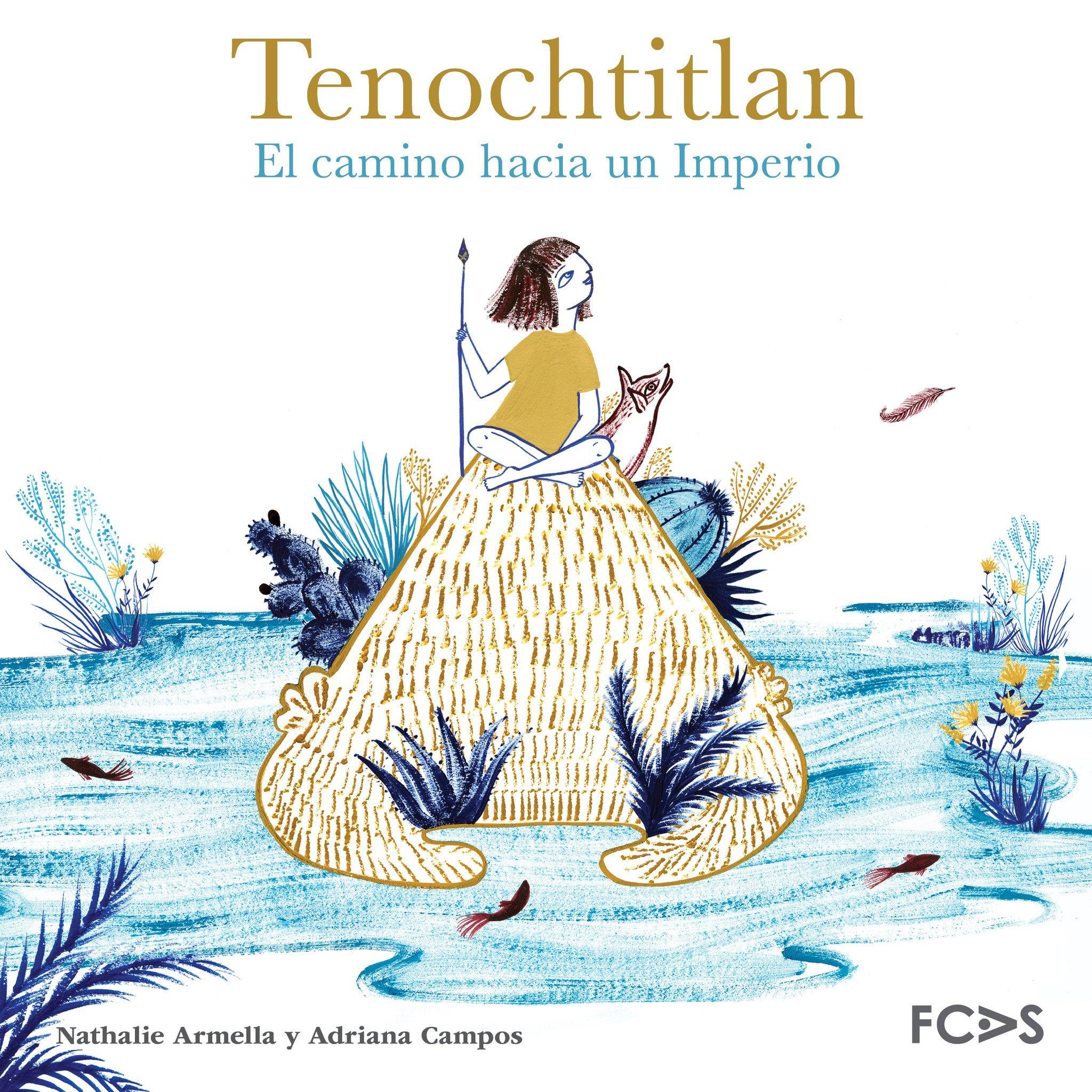 Tenochtitlan. El camino hacia un Imperio