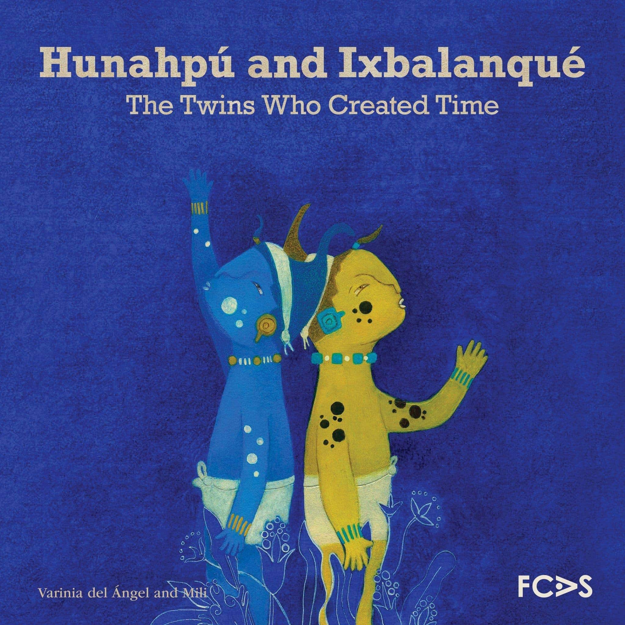 Hunahpú e Ixbalanqué. Los gemelos que crearon el tiempo
