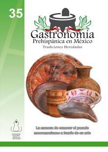 Gastronomía prehispánica en México. Tradiciones heredadas
