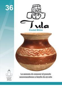 Tula. Ciudad mítica