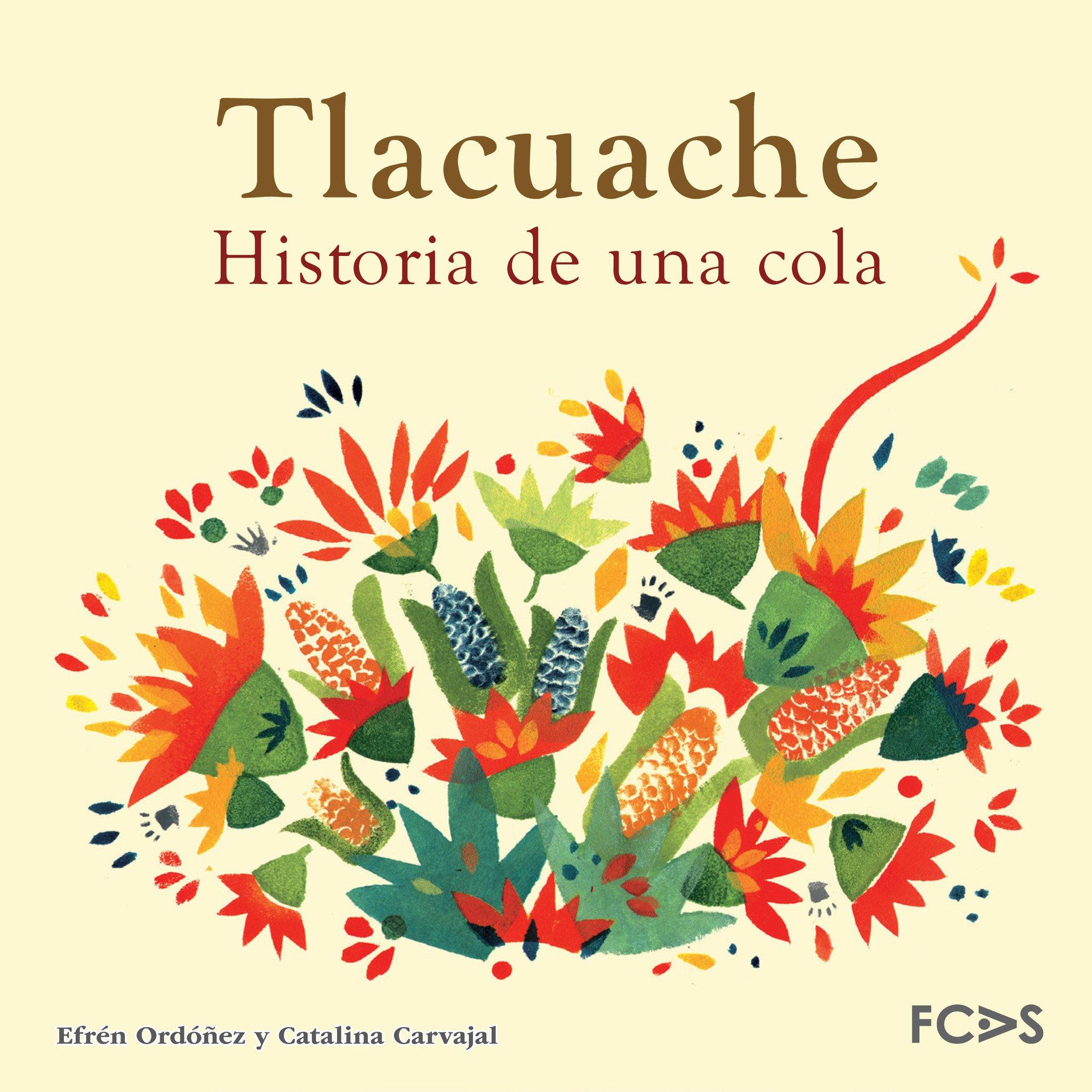 Tlacuache. Historia de una cola