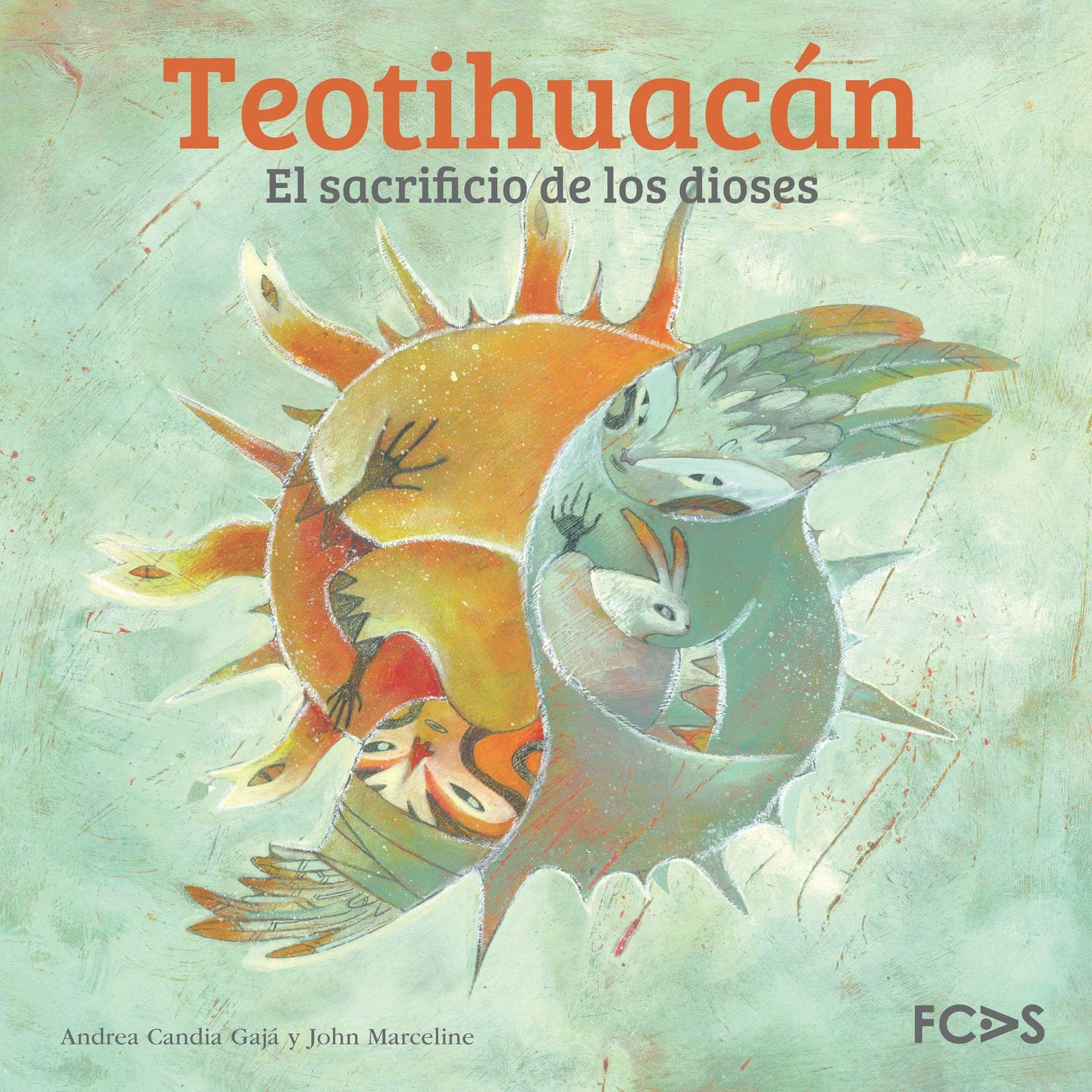 Teotihuacán. El sacrificio de los dioses