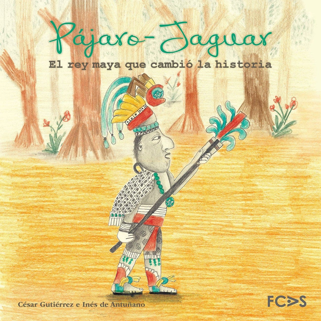 Pájaro-Jaguar. El rey maya que cambió la historia